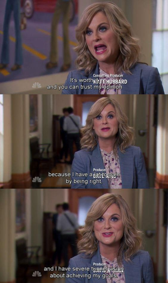 i have tunnel vision about achieving my goals leslie knope