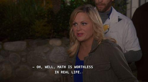 math is worthless in real life leslie knope