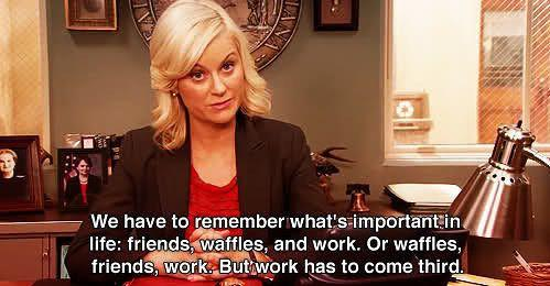 we have to remember what's important in life leslie knope