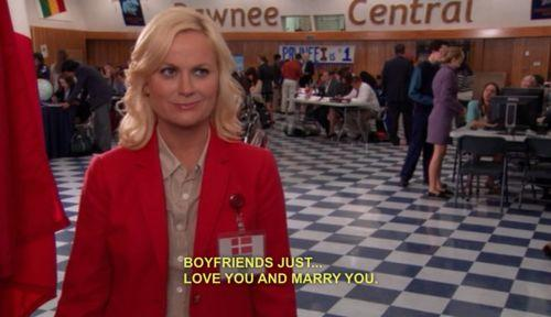 boyfriends just love you and marry you leslie knope