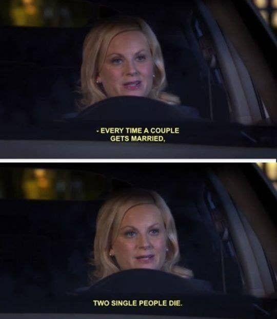 every time a couple gets married, two single people die leslie knope