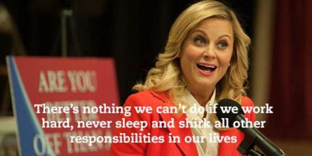there's nothing we can't do if we work hard leslie knope