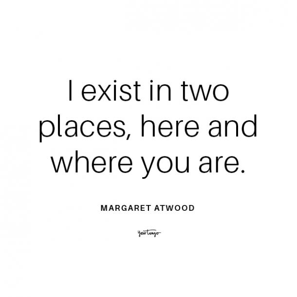 Margaret Atwood long distance relationship quote