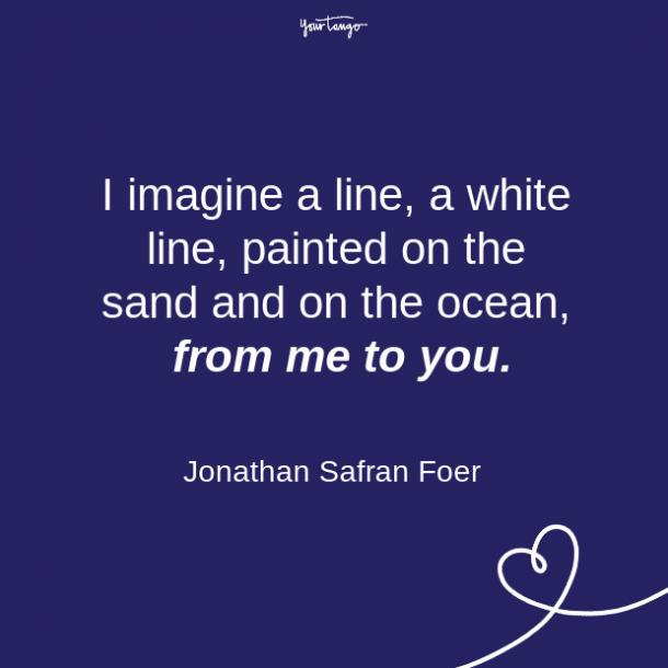 Jonathan Safran Foer​ long distance relationship quote