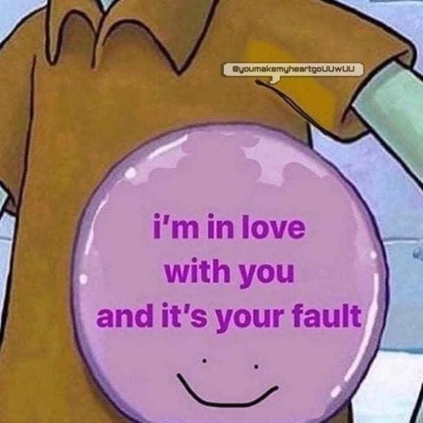 love meme your fault
