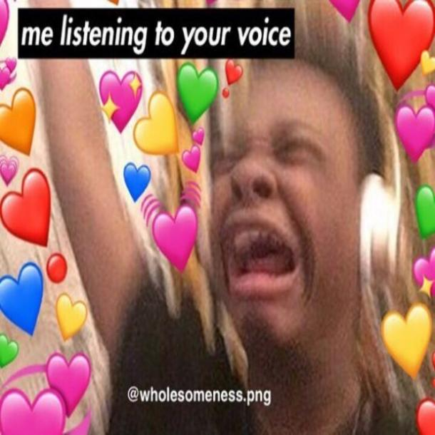 love meme listening to your voice