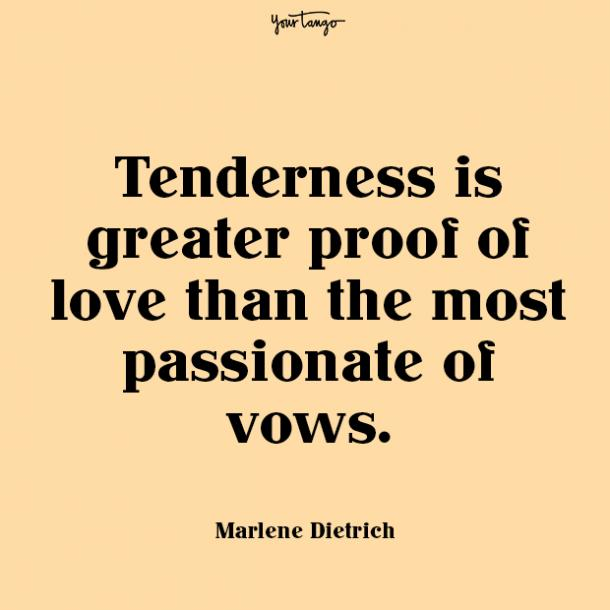 tenderness is prove your love quotes