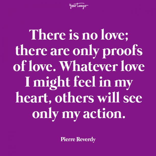 there is no love there are only prove your love quotes