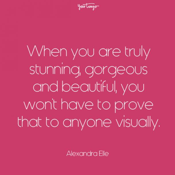 when you are truly stunning prove your love quotes