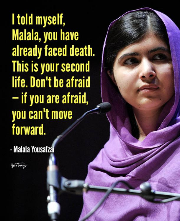 i told myself malala you have already faced death Malala Yousafzai quotes