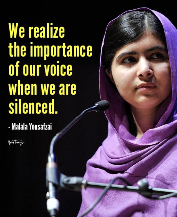 we realize the importance of our voice when we are silence malala yousafzai quotes
