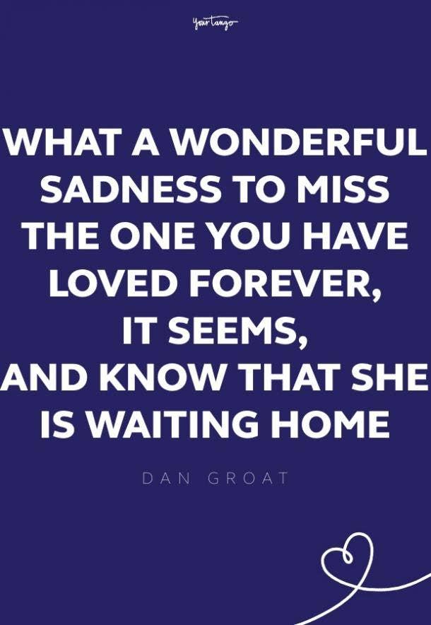 dan groat missing someone quote