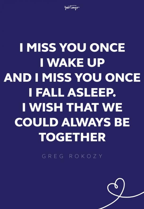 greg rokozy missing someone quote