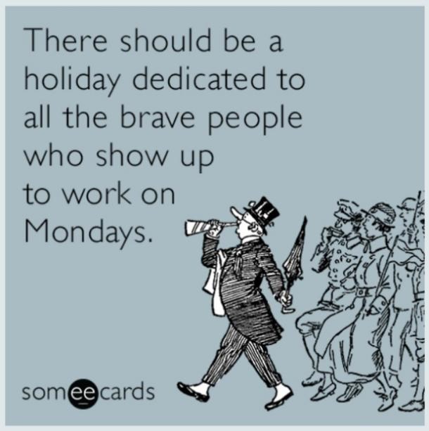 monday memes holiday for those who work on Monday