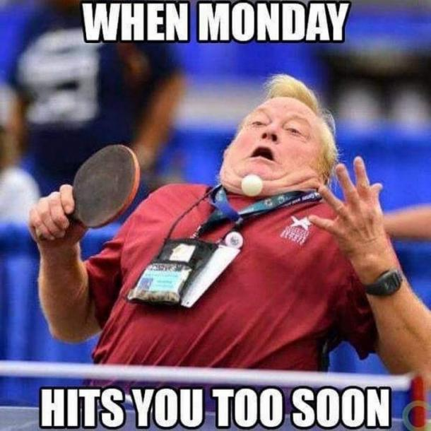 monday memes monday hits you too soon