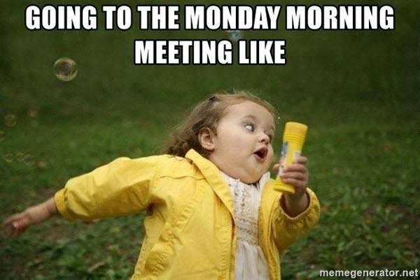 monday memes monday morning meetings
