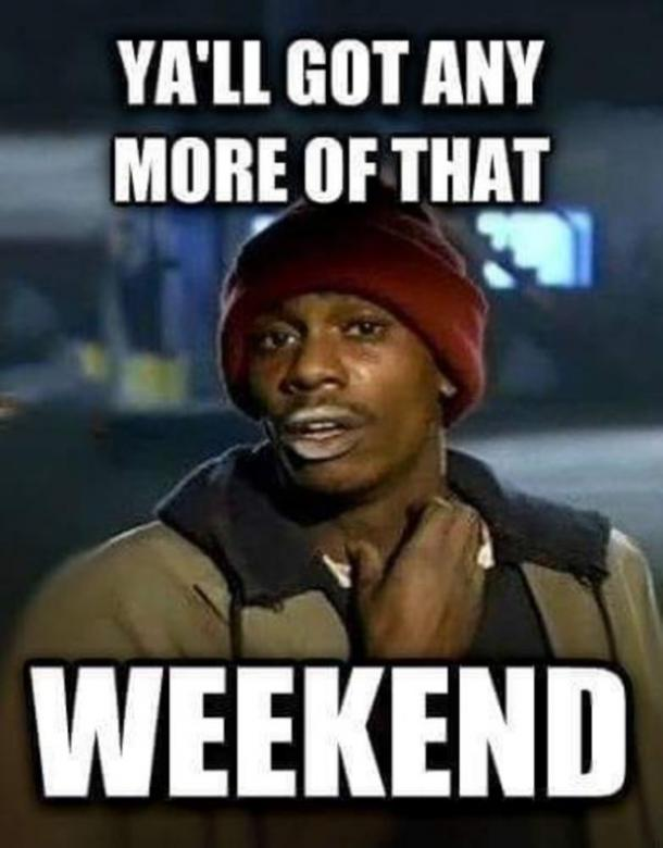 monday memes yall got any more of that weekend
