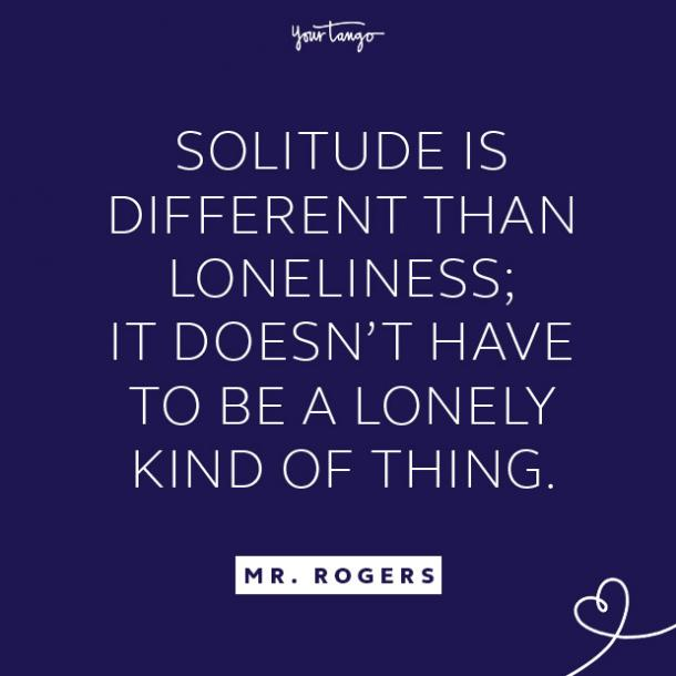 Mr. Rogers quote about loneliness
