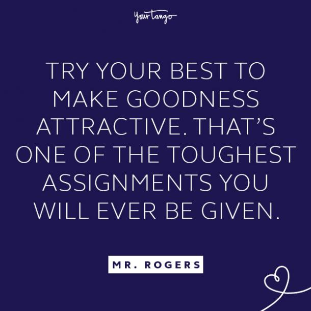 Mr. Rogers quote about being good