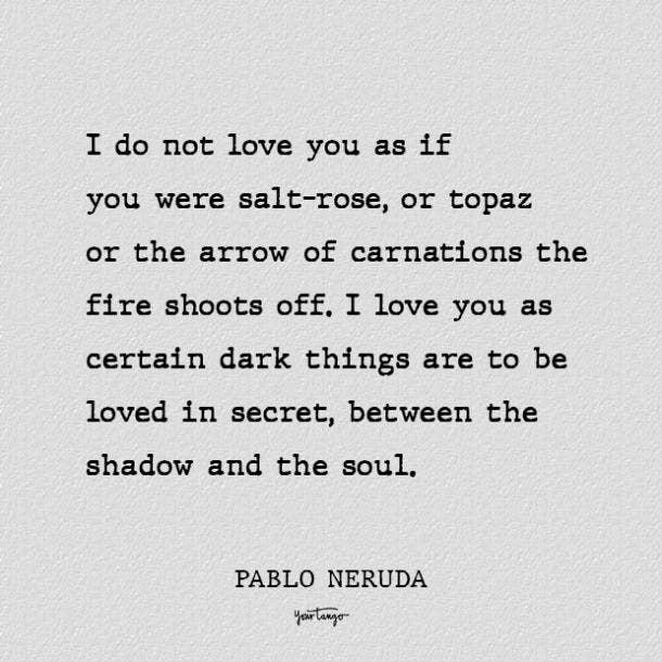 i do not love you best pablo neruda love poems