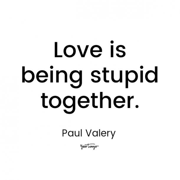 paul valery love quote for him