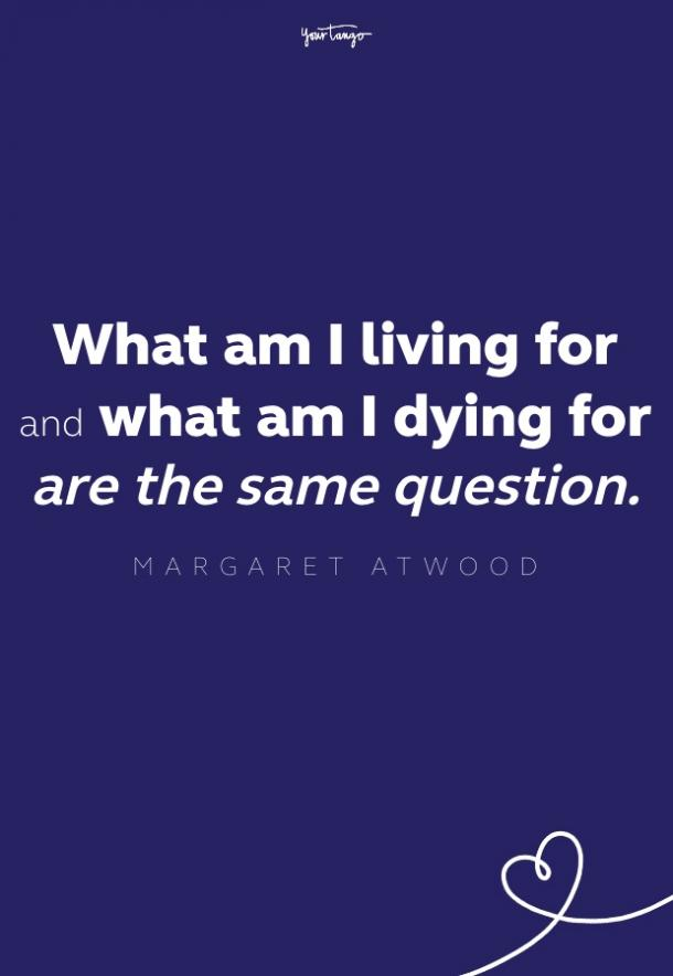 margaret atwood quote about purpose