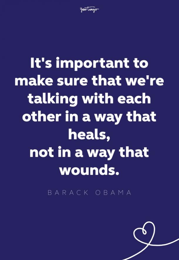 it's important to make sure that we're talking with each other in a way that heals, not in the way that wounds