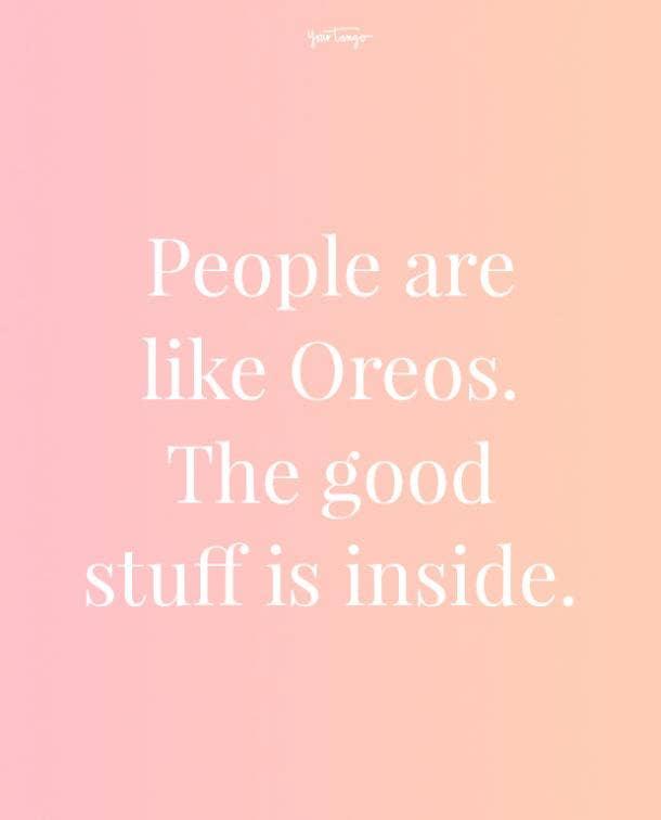people are like oreos feeling beautiful quotes