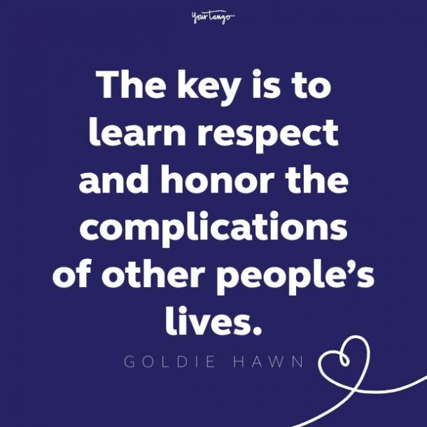 goldie hawn respect quote