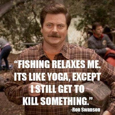 ron swanson fishing quote