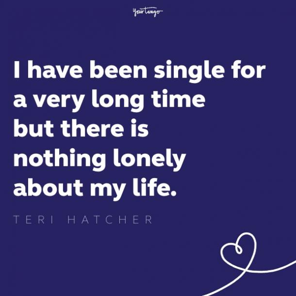 teri hatcher quote about being single