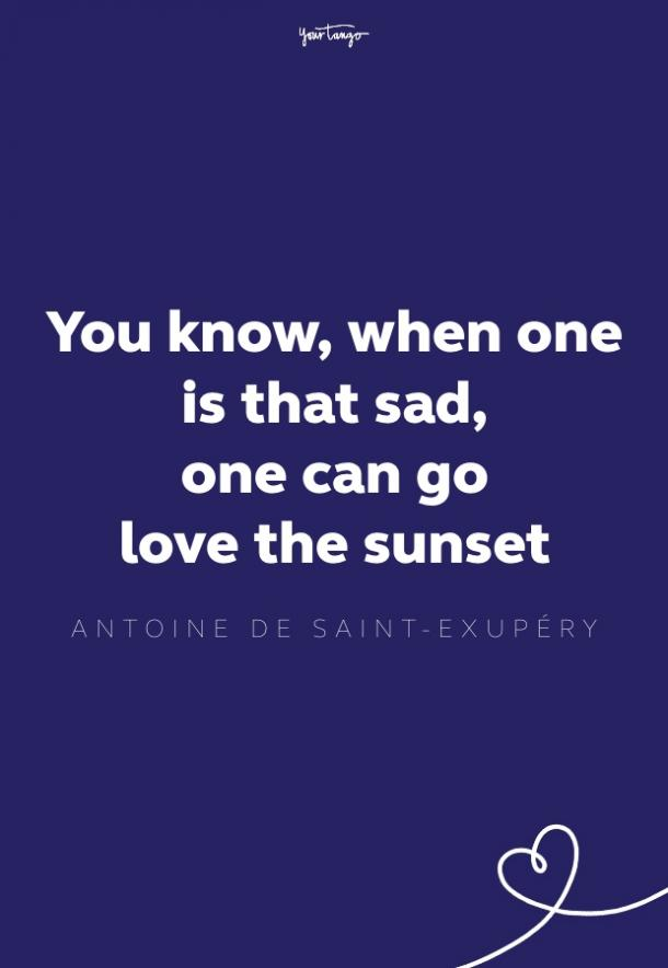 you know, when one is that sad, one can get to love the sunset