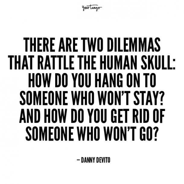 danny devito unhappy relationship quotes