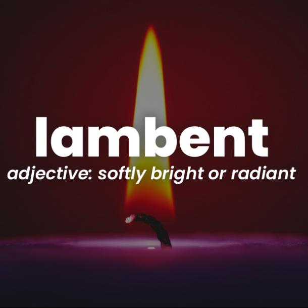 lambent rare words with beautiful meanings