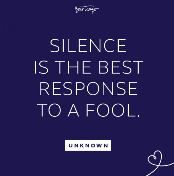 unknown silence best response take the high road quote