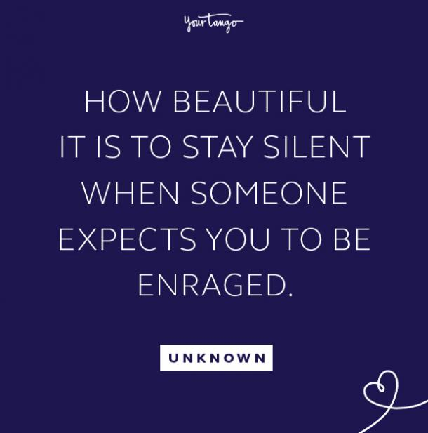 unknown stay silent take the high road quote