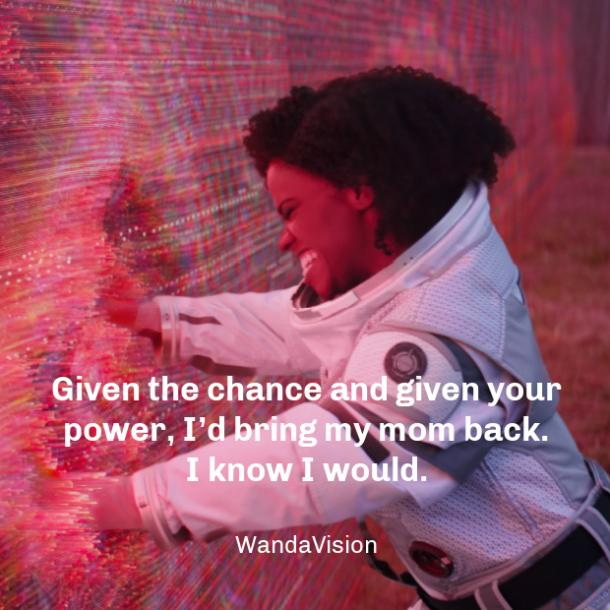 wandavision quotes given the chance