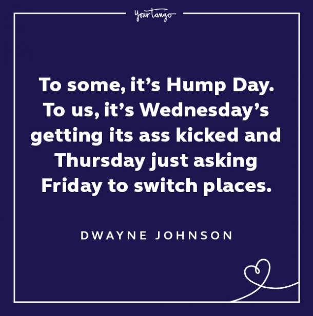 dwayne johnson wednesday quote hump day meme