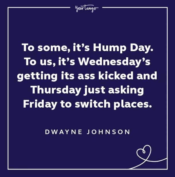 dwayne johnson wednesday quote hump day meme