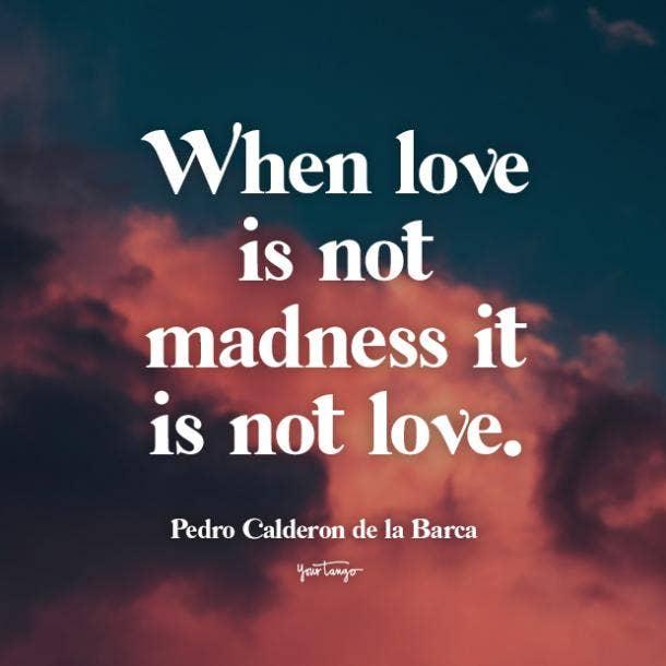 Pedro Calderon de la Barca i love you quote