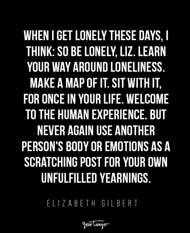 elizabeth gilbert when someone makes you feel unwanted quotes