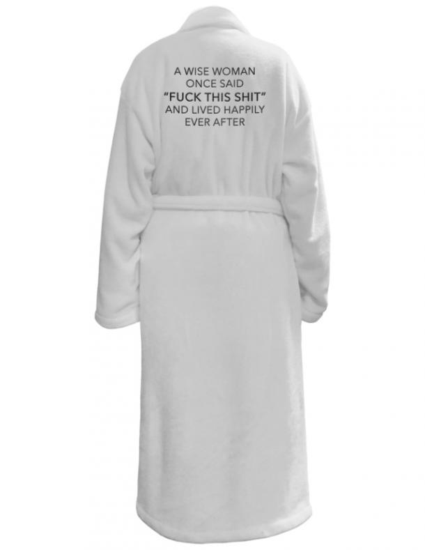 'A Wise Woman Once Said' Bath Robe