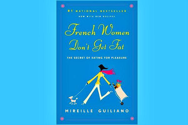 22. French Women Don't Get Fat by Mireille Guiliano