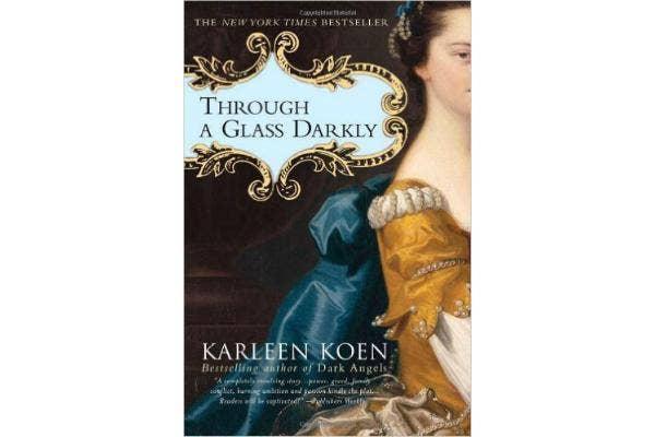 3. Through a Glass Darkly by Karleen Koen