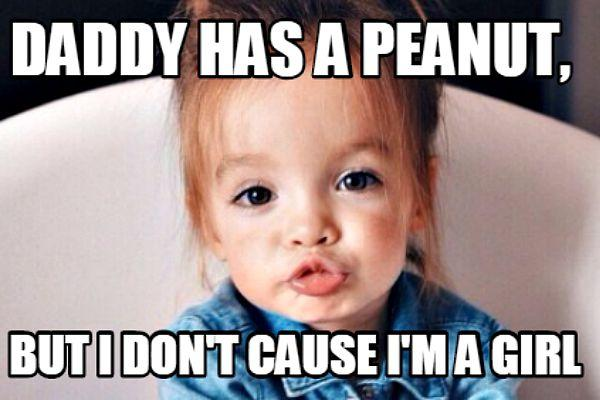 "5. ""Daddy has a peanut. But I don't 'cause I'm a girl."""