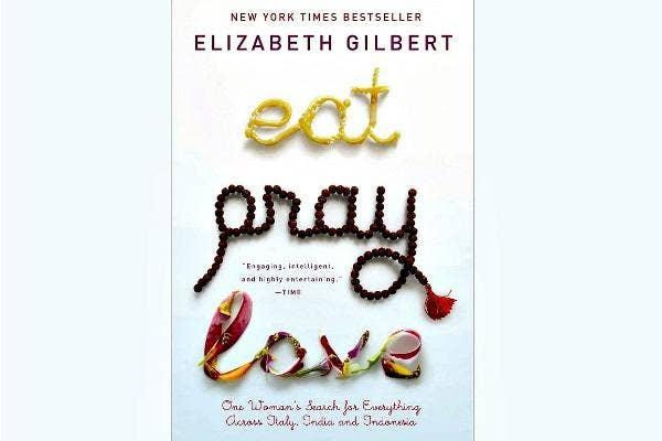 6. Eat. Pray. Love. by Elizabeth Gilbert