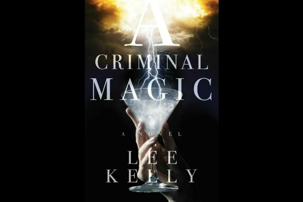 8. A Criminal Magic by Lee Kelly