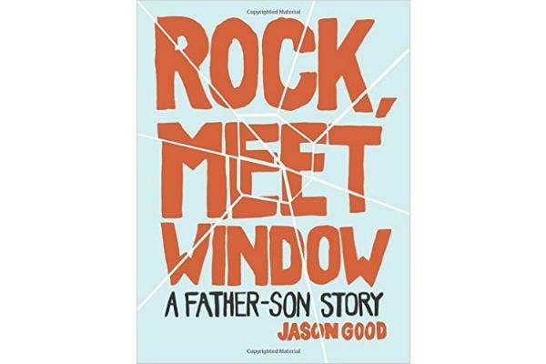 8. Rock, Meet Window by Jason Good