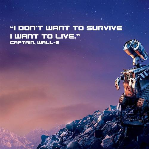 Walle inspirational Pixar quotes