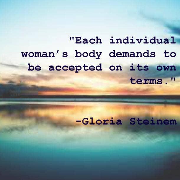 Gloria Steinem self-esteem body quotes